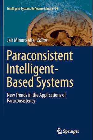 Bog, paperback Paraconsistent Intelligent-Based Systems af Jair M Abe