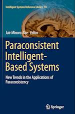 Paraconsistent Intelligent-Based Systems (Intelligent Systems Reference Library, nr. 94)