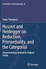 Husserl and Heidegger on Reduction, Primordiality, and the Categorial (CONTRIBUTIONS TO PHENOMENOLOGY, nr. 83)