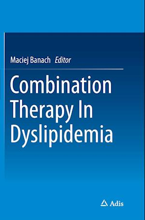 Bog, paperback Combination Therapy in Dyslipidemia af Maciej Banach