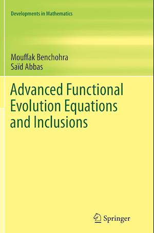 Bog, paperback Advanced Functional Evolution Equations and Inclusions af Said Abbas, Mouffak Benchohra