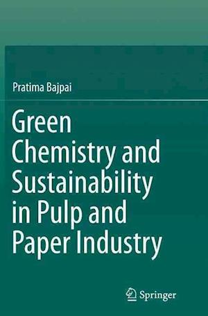 Bog, paperback Green Chemistry and Sustainability in Pulp and Paper Industry af Dr. Pratima Bajpai