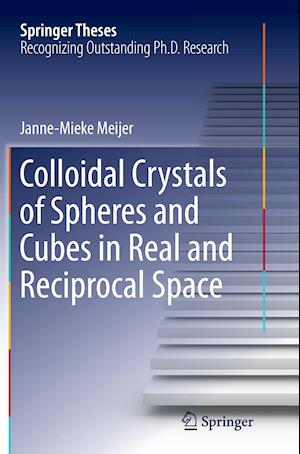Bog, paperback Colloidal Crystals of Spheres and Cubes in Real and Reciprocal Space af Janne-Mieke Meijer