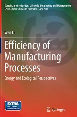 Bog, paperback Efficiency of Manufacturing Processes af Wen Li