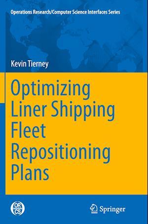 Bog, paperback Optimizing Liner Shipping Fleet Repositioning Plans af Kevin Tierney