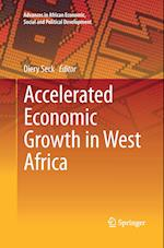 Accelerated Economic Growth in West Africa (Advances in African Economic Social and Political Developme)