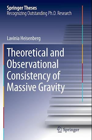 Bog, paperback Theoretical and Observational Consistency of Massive Gravity af Lavinia Heisenberg