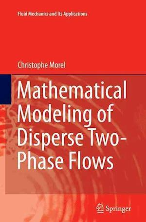 Bog, paperback Mathematical Modeling of Disperse Two-Phase Flows af Christophe Morel