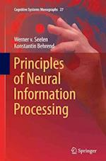 Principles of Neural Information Processing (Cognitive Systems Monographs, nr. 27)
