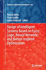 Design of Intelligent Systems Based on Fuzzy Logic, Neural Networks and Nature-Inspired Optimization (Studies in Computational Intelligence, nr. 601)