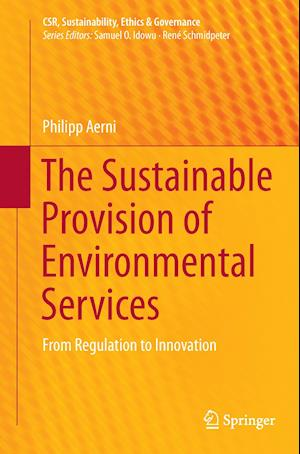 Bog, paperback The Sustainable Provision of Environmental Services af Philipp Aerni