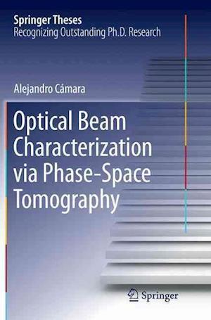 Bog, paperback Optical Beam Characterization via Phase-Space Tomography af Alejandro Camara