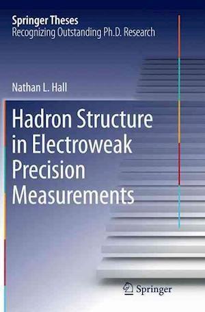 Bog, paperback Hadron Structure in Electroweak Precision Measurements af Nathan L. Hall
