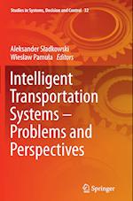 Intelligent Transportation Systems Problems and Perspectives (Studies in Systems Decision and Control, nr. 32)