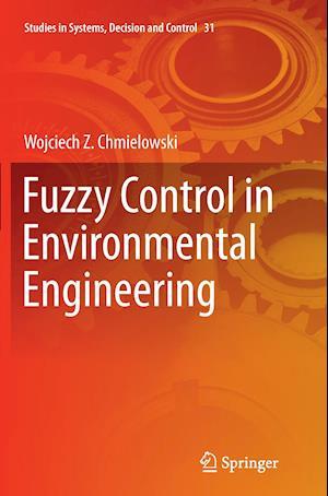 Bog, paperback Fuzzy Control in Environmental Engineering af Wojciech Chmielowski
