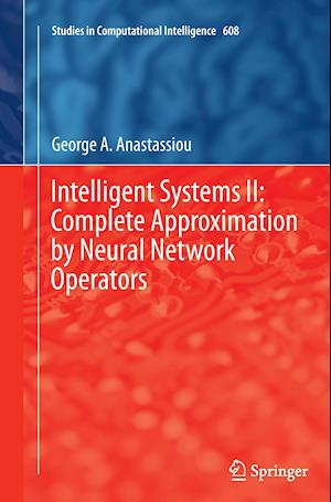 Bog, paperback Intelligent Systems II: Complete Approximation by Neural Network Operators af George A. Anastassiou