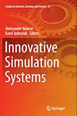 Innovative Simulation Systems (Studies in Systems Decision and Control, nr. 33)