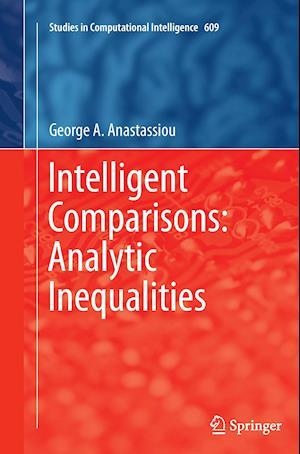 Bog, paperback Intelligent Comparisons: Analytic Inequalities af George A. Anastassiou