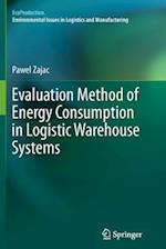 Evaluation Method of Energy Consumption in Logistic Warehouse Systems (Ecoproduction)
