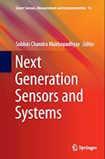 Next Generation Sensors and Systems (Smart Sensors Measurement and Instrumentation, nr. 16)
