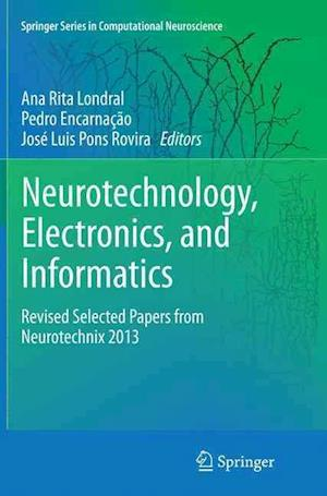 Bog, paperback Neurotechnology, Electronics, and Informatics af Ana Rita Londral