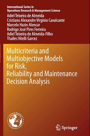Bog, paperback Multicriteria and Multiobjective Models for Risk, Reliability and Maintenance Decision Analysis af Adiel Teixeira de Almeida