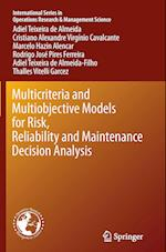 Multicriteria and Multiobjective Models for Risk, Reliability and Maintenance Decision Analysis (INTERNATIONAL SERIES IN OPERATIONS RESEARCH & MANAGEMENT SCIENCE, nr. 231)