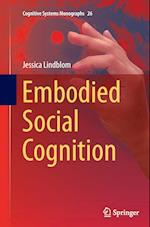 Embodied Social Cognition (Cognitive Systems Monographs, nr. 26)