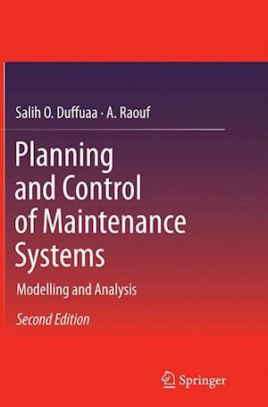 Bog, paperback Planning and Control of Maintenance Systems af Salih Duffuaa