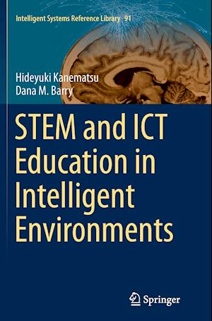 Bog, paperback Stem and Ict Education in Intelligent Environments af Dana M. Barry, Hideyuki Kanematsu