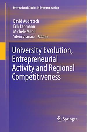 Bog, paperback University Evolution, Entrepreneurial Activity and Regional Competitiveness af David B. Audretsch