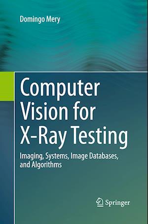Bog, paperback Computer Vision for X-Ray Testing af Domingo Mery