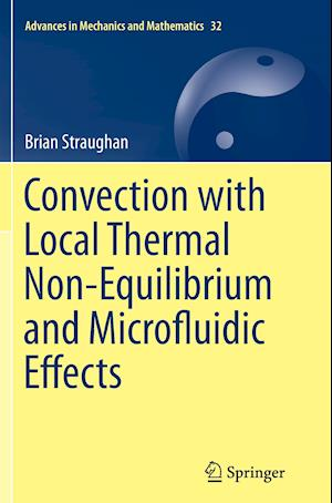 Bog, paperback Convection with Local Thermal Non-Equilibrium and Microfluidic Effects af Brian Straughan