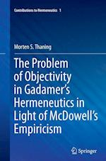 The Problem of Objectivity in Gadamer's Hermeneutics in Light of McDowell's Empiricism (Contributions to Hermeneutics, nr. 1)