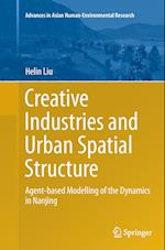 Creative Industries and Urban Spatial Structure (Advances in Asian Human-Environmental Research)