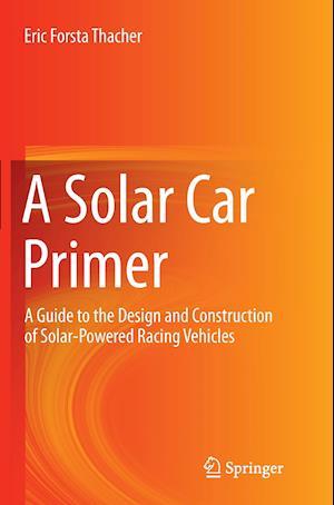 Bog, paperback A Solar Car Primer af Eric Forsta Thacher