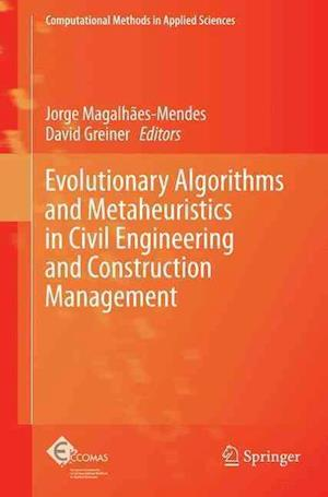 Bog, paperback Evolutionary Algorithms and Metaheuristics in Civil Engineering and Construction Management af Jorge Magalhaes-Mendes