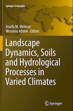 Bog, paperback Landscape Dynamics, Soils and Hydrological Processes in Varied Climates af Assefa Melesse