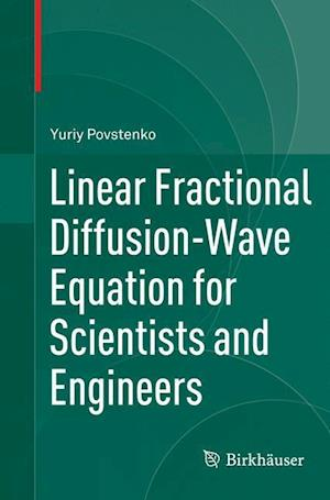 Bog, paperback Linear Fractional Diffusion-Wave Equation for Scientists and Engineers af Yuriy Povstenko