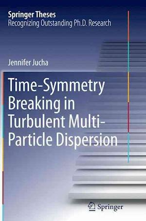 Bog, paperback Time-Symmetry Breaking in Turbulent Multi-Particle Dispersion af Jennifer Jucha