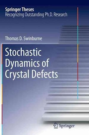Bog, paperback Stochastic Dynamics of Crystal Defects af Thomas Swinburne