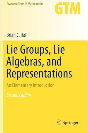 Bog, paperback Lie Groups, Lie Algebras, and Representations af Brian C. Hall