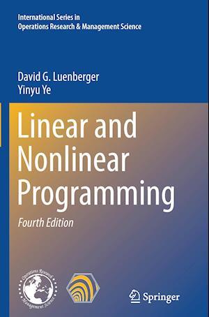 Bog, paperback Linear and Nonlinear Programming af Yinyu Ye, David G. Luenberger
