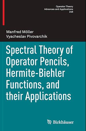Bog, paperback Spectral Theory of Operator Pencils, Hermite-Biehler Functions, and Their Applications af Manfred Moller, Vyacheslav Pivovarchik