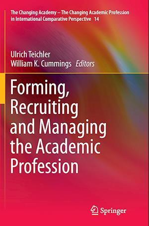 Bog, paperback Forming, Recruiting and Managing the Academic Profession af Ulrich Teichler