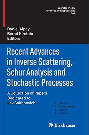 Bog, paperback Recent Advances in Inverse Scattering, Schur Analysis and Stochastic Processes af Daniel Alpay