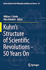 Kuhn S Structure of Scientific Revolutions - 50 Years on (Boston Studies in the Philosophy and History of Science, nr. 311)