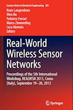 Real-World Wireless Sensor Networks (Lecture Notes in Electrical Engineering, nr. 281)