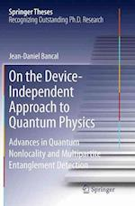 On the Device-Independent Approach to Quantum Physics (Springer Theses)