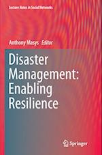 Disaster Management: Enabling Resilience (Lecture Notes in Social Networks)